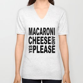 Macaroni And Cheese, Yes Please Unisex V-Neck