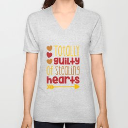 Totally Guilty of Stealing hearts shirt Unisex V-Neck