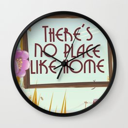 There's no place like home. Wall Clock