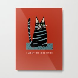 Tabby cat- with funny caption Metal Print