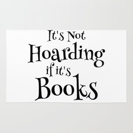 It's Not Hoarding If It's Books - Funny Quote for Book Lovers Rug