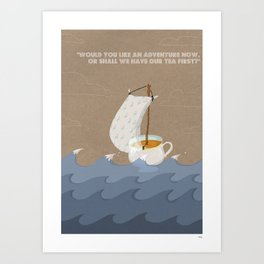 Would you like an adventure now, or shall we have our tea first? Art Print