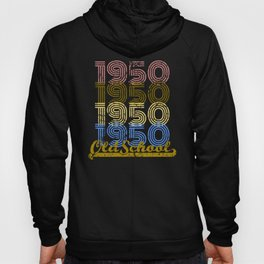 Birthday 1950 Old School Shirt for Him and Her Hoody