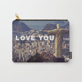 Rio de Janeiro - I love you this much Carry-All Pouch