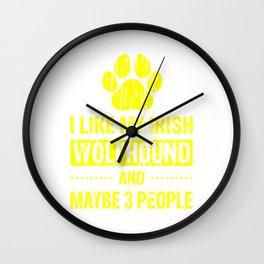 I Like My Irish Wolfhound And Maybe 3 People ye Wall Clock