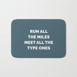 Run All the Miles, Meet All the Type Ones Bath Mat