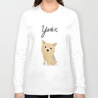 yorkie Long Sleeve T-shirts featuring Yorkie - Cute Dog Series by Cassandra Berger