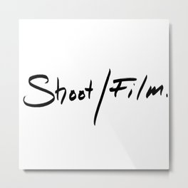 Shoot/Film. Metal Print