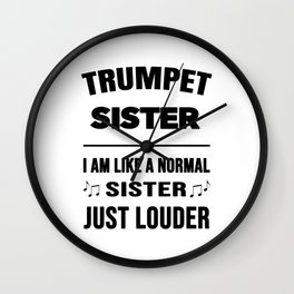 Trumpet Sister Like A Normal Sister Just Louder Wall Clock