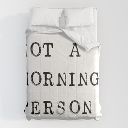 Not a morning person Comforters