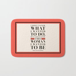 The Woman I Wanted To Be - Diane Von Furstenberg Quote Bath Mat