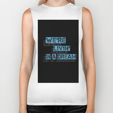 We are living in a dream Biker Tank