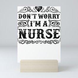 Don't Worry I'm A Nurse Mini Art Print