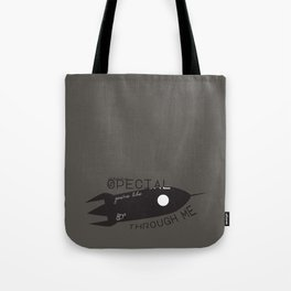 You're Special, You're Like a Rocket Through Me Tote Bag
