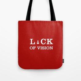 LACK OF VISION Tote Bag