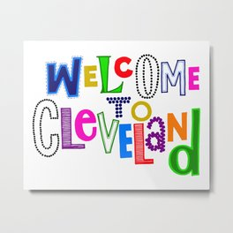 Welcome to Cleveland Metal Print