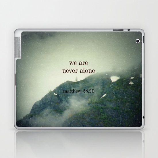 We Are Never Alone Laptop & iPad Skin
