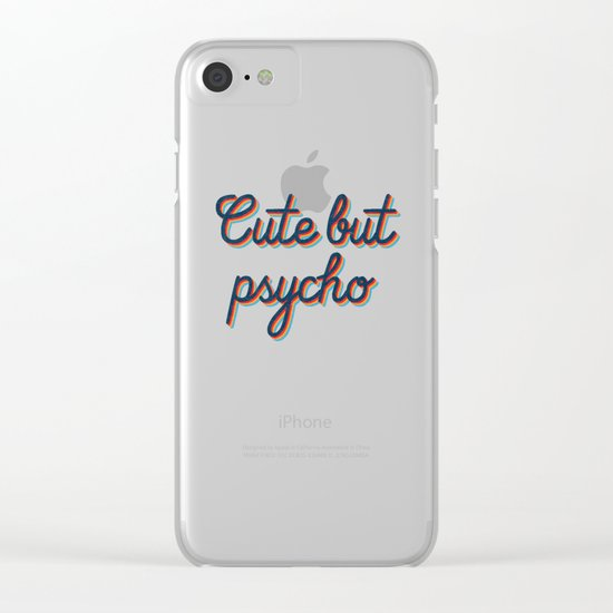 Cute but Psycho Clear iPhone Case