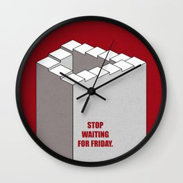 Lab No.4 -Stop Waiting For Friday Life Inspirational Quotes poster Wall Clock