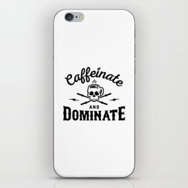Caffeinate And Dominate v2 iPhone Skin