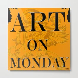 ART ON MONDAY Metal Print