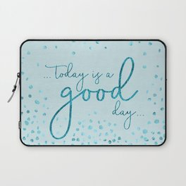 Text Art TODAY IS A GOOD DAY   glittering turquoise Laptop Sleeve