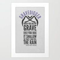 dave matthews Art Prints featuring Dave Matthews Band - Quote Poster - Gravedigger by Bearded Bee Designs
