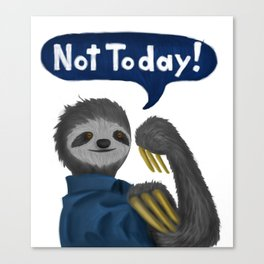 Not Today! Canvas Print