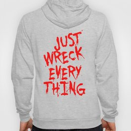 Just Wreck Everything Bright Red Grunge Graffiti Hoody