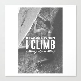 Climbing Nothing Else Matters Climbers Rock Wall Sport Canvas Print