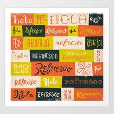 Hola / Refresco Art Print
