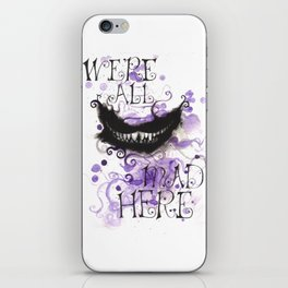 We're All Mad Here iPhone Skin