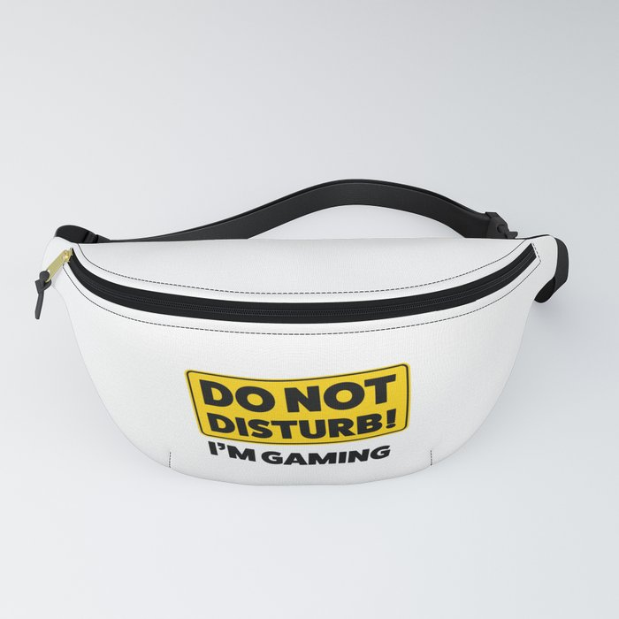 Do not disturb! I'm gaming Fanny Pack