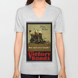 """""""They serve France--How can I serve Canada? Buy Victory Bonds"""" Unisex V-Neck"""