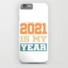 2021 Is My Year iPhone Case