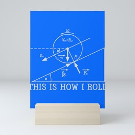 Cool Physic This is How I Roll Funny Science Gift design Mini Art Print