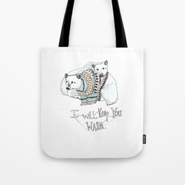 i will keep you warm Tote Bag