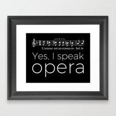 Yes, I speak opera (mezzo-soprano) Framed Art Print