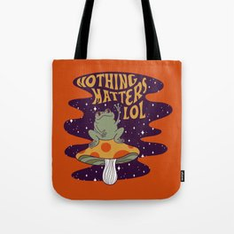 Nothing Matters Frog Tote Bag