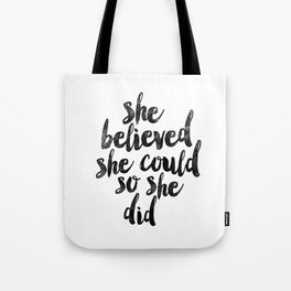 She Believed She Could So She Did black and white typography poster design bedroom wall home decor Tote Bag