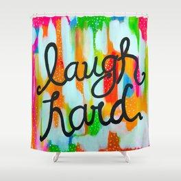 Laugh Hard Shower Curtain