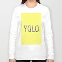 yolo Long Sleeve T-shirts featuring yolo by terezamc.