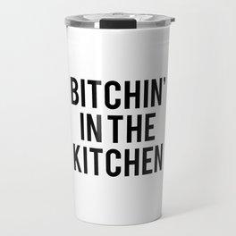 Bitchin' In The Kitchen Travel Mug