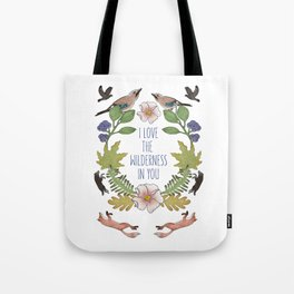 i love the wilderness in you Tote Bag