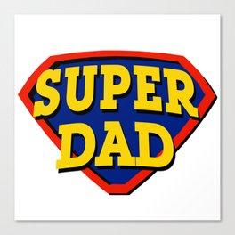 Super Dad Canvas Print