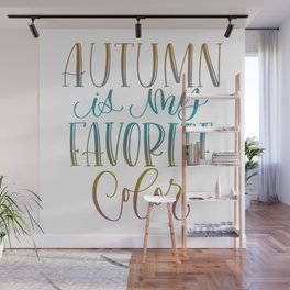 Autumn Is My Favorite Color Wall Mural