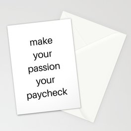 MAKE YOUR PASSION YOUR PAYCHECK Stationery Cards