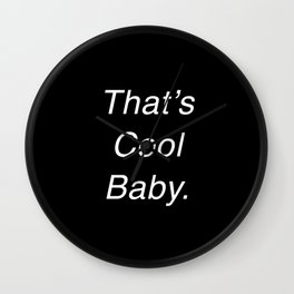 That's Cool Baby. Wall Clock