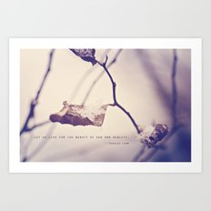 Live for the Beauty Art Print