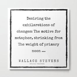 82    |200227 | Wallace Stevens Quotes | Wallace Stevens Poems Metal Print